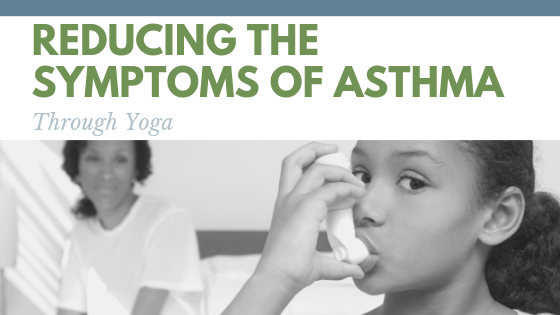 Reducing the Symptoms of Asthma through Yoga