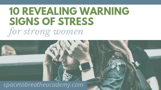 10 Revealing Warning Signs of Stress for Strong Women