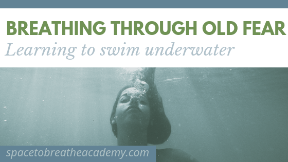 Breathing through the fear of swimming underwater