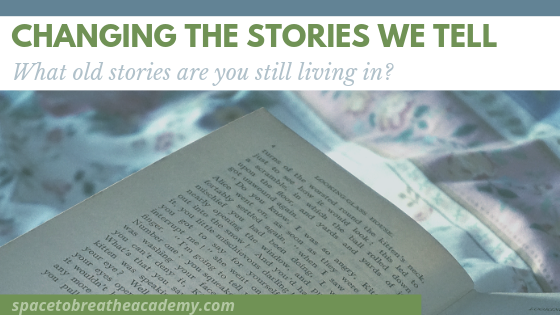 Changing the Stories we Tell