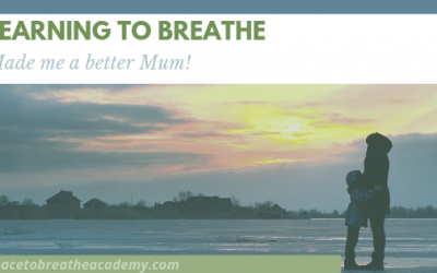 How learning to breathe made me a better mum.