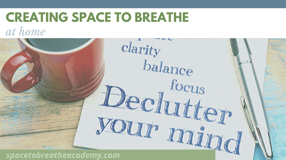 Create Space to Breathe at home