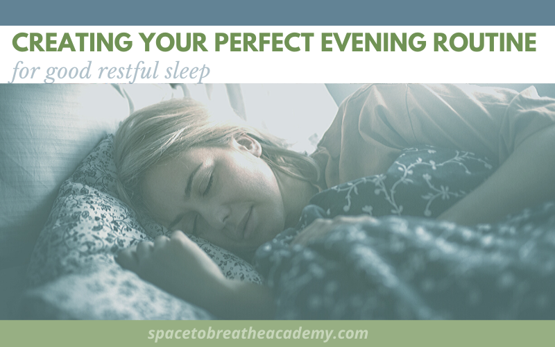 Creating your perfect evening routine for good restful sleep