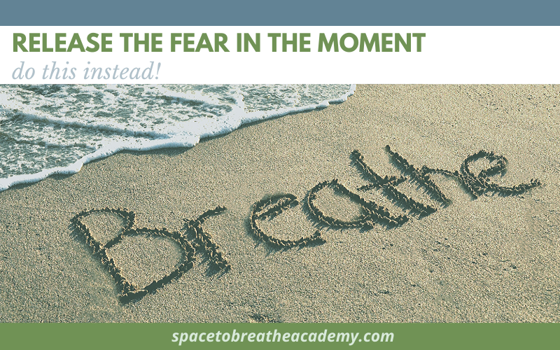 release fear and breathe