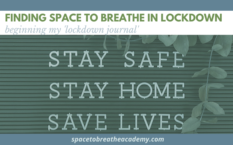 Finding Space to Breathe in Lockdown……